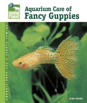 Aquarium Care of Fancy Guppies Book